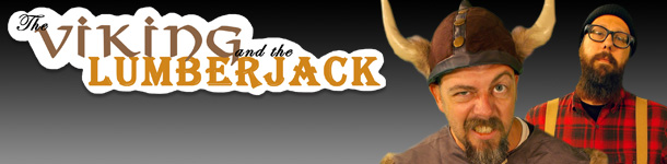 The Viking and the Lumberjack